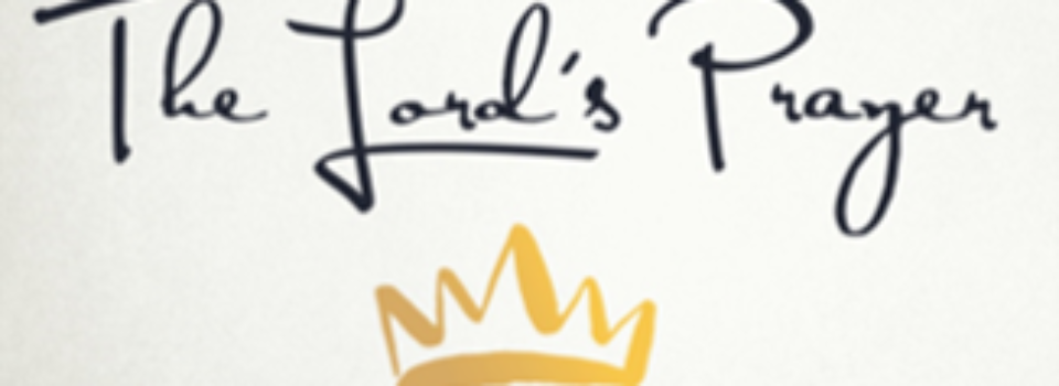 The Lord's Prayer script + Crown image